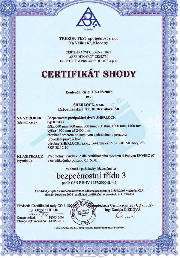 Certifikát zhody oodolnosti proti vlámaniu musí obsahovať minimálne tieto údaje: označenie certifikačného orgánu, evidenčné číslo certifikátu, označenie výrobcu, názov výrobku ajeho stručnú charakteristiku, uvedenie bezpečnostnej triedy podľa normy ENV 1627, pečiatku apodpis certifikačného orgánu, platnosť vydania aplatnosť dokumentu.