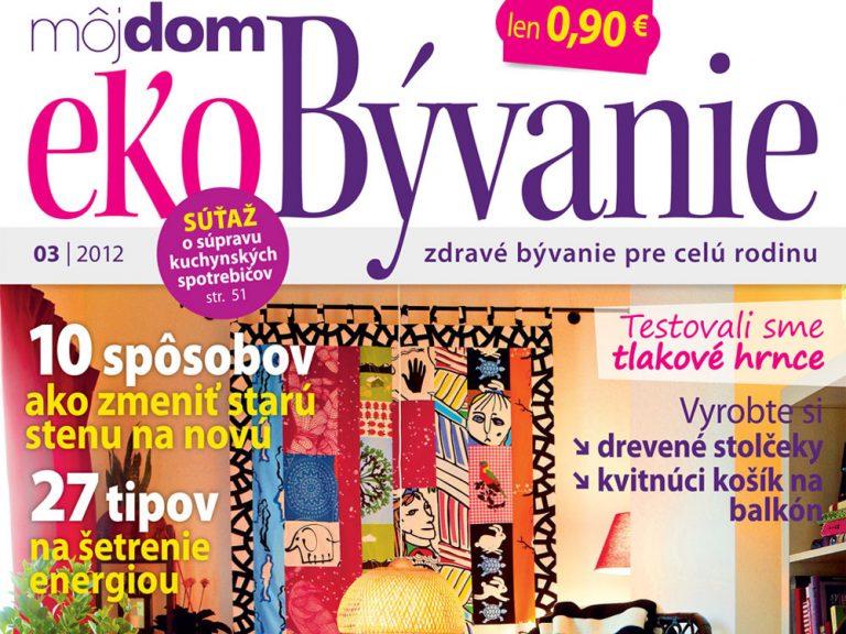 Nové číslo časopisu Môj dom ekoBývanie 03/2012 v predaji