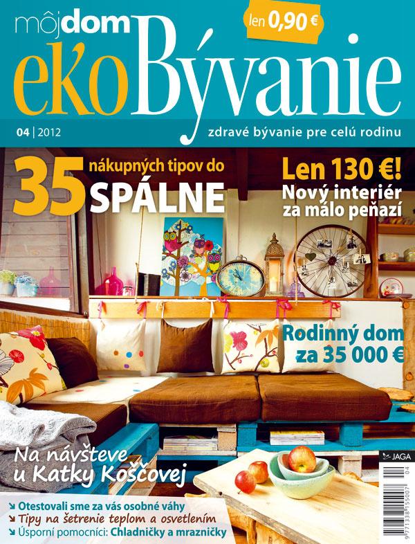 Nové číslo časopisu Môj dom ekoBývanie 04/2012 v predaji