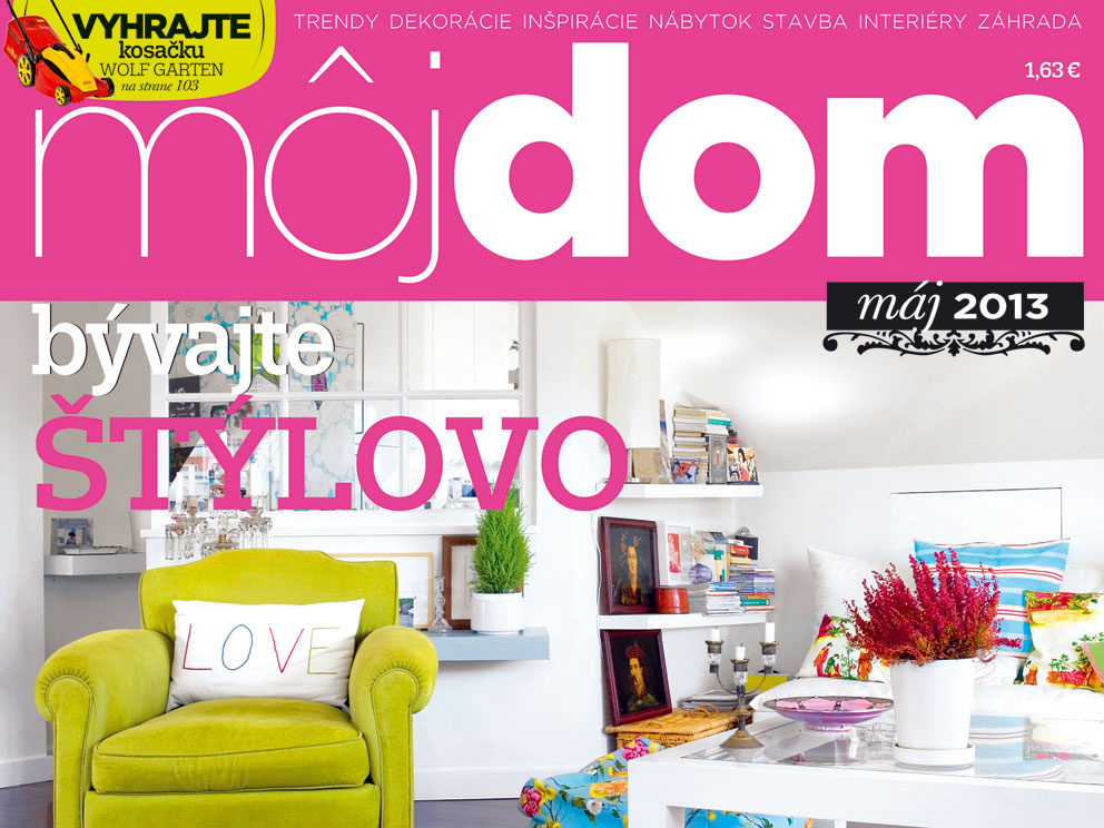 Časopis Môj dom máj 2013 v predaji spolu s darčekom zadarmo