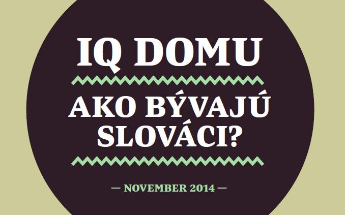 Ako bývajú Slováci? Pozrite si výsledky prieskumu IQ domácností