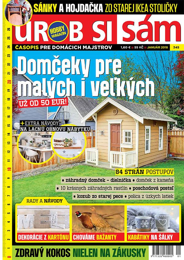 Urob si sám 01/2018 v predaji! Domčeky pre malých i veľkých! Predplaťte si časopis a získajte zľavu!