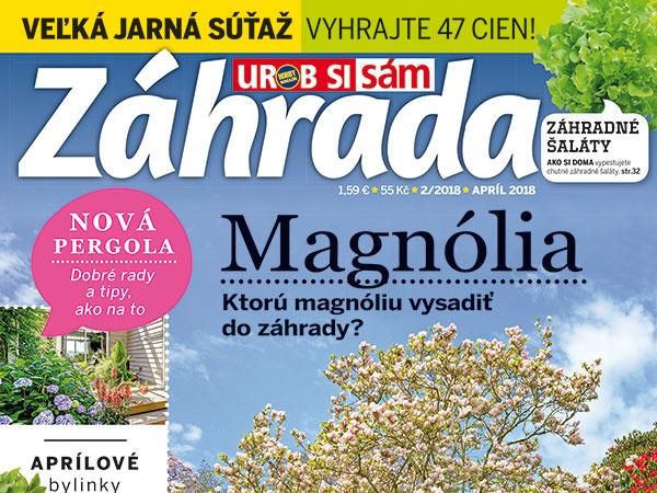 Aktuálne vydanie časopisu Záhrada 02/2018 v predaji s darčekom zadarmo