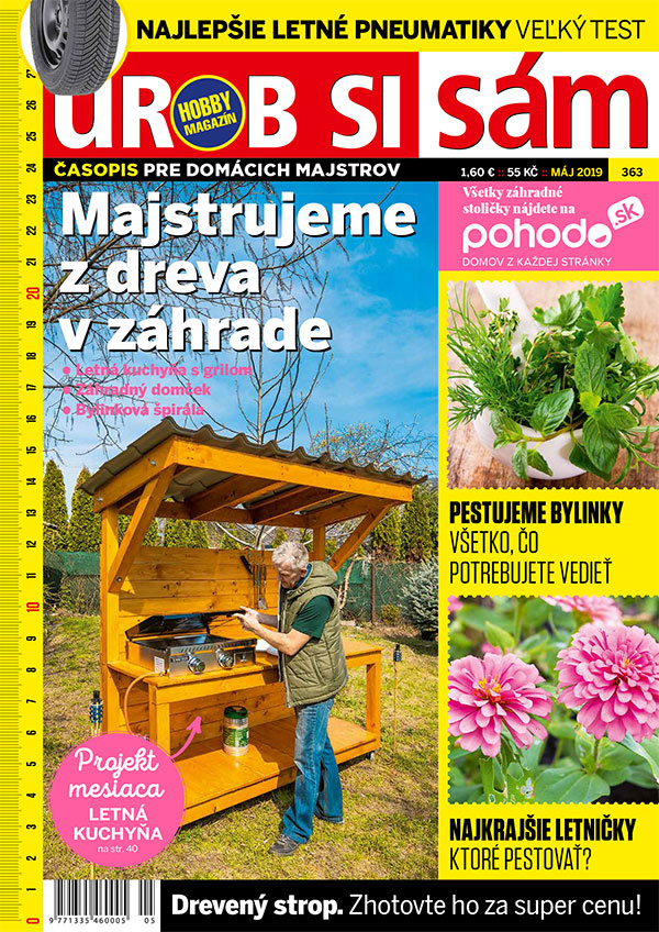 Májové vydanie Urob si sám je v stánkoch! Mobilná letná kuchyňa! Poschodový záhradný domček!