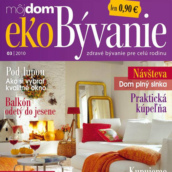 Časopis Môj dom ekoBývanie 03/2010 v predaji