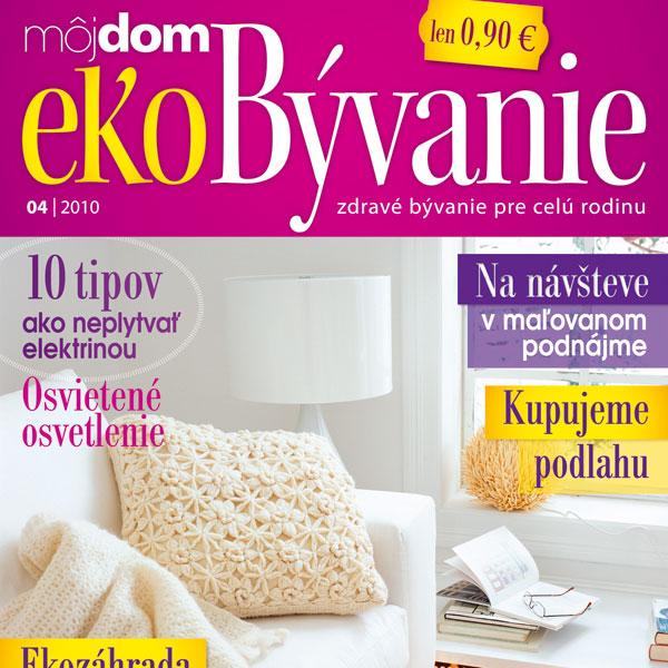 Časopis Môj dom ekoBývanie 04/2010 v predaji